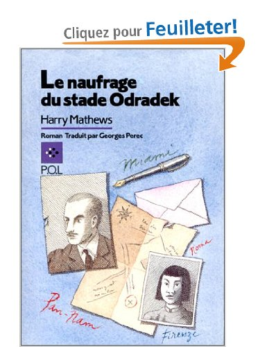 Harry         Mathews & Georges Perec, Le Naufrage du Stade Odradek         (1975-81)
